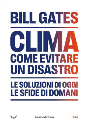 Immagine di CLIMA. COME EVITARE UN DISASTRO. LE SOLUZIONI DI OGGI. LE SFIDE DI DOMANI