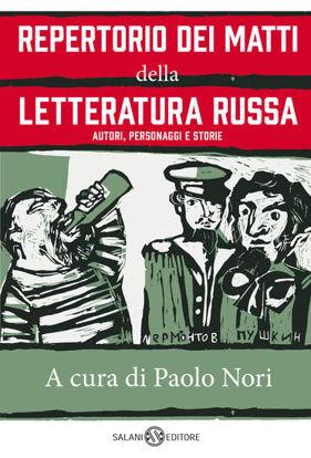 Immagine di REPERTORIO DEI MATTI DELLA LETTERATURA RUSSA. AUTORI, PERSONAGGI E STORIE