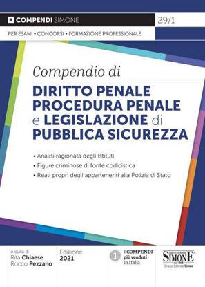 Immagine di COMPENDIO DI DIRITTO PENALE PROCEDURA PENALE E LEGISLAZIONE DI PUBBLICA SICUREZZA 2021