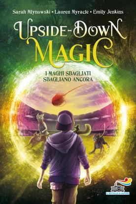 Immagine di MAGHI SBAGLIATI SBAGLIANO ANCORA. UPSIDE DOWN MAGIC (I) - VOLUME 2