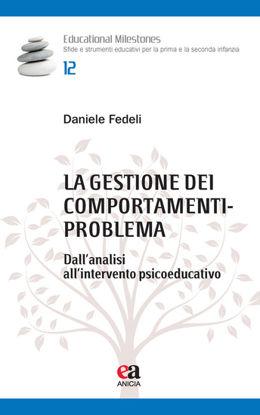 Immagine di GESTIONE DEI COMPORTAMENTI-PROBLEMA. DALL`ANALISI ALL`INTERVENTO PSICOEDUCATIVO (LA)