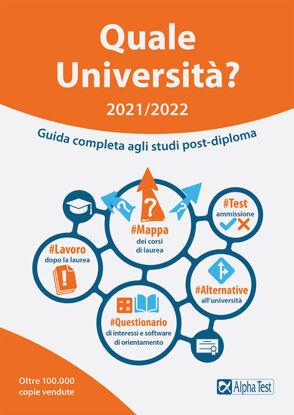 Immagine di QUALE UNIVERSITA`? 2021/2022. GUIDA COMPLETA AGLI STUDI POST DIPLOMA