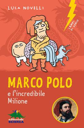 Immagine di MARCO POLO E L`INCREDIBILE MILIONE