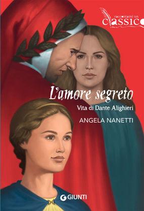 Immagine di AMORE SEGRETO. VITA DI DANTE ALIGHIERI (L`)
