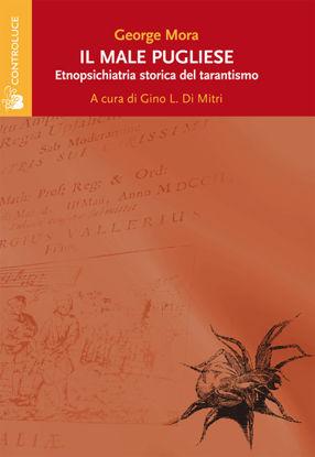 Immagine di MALE PUGLIESE. ETNOPSICHIATRIA STORICA DEL TARANTISMO (IL)