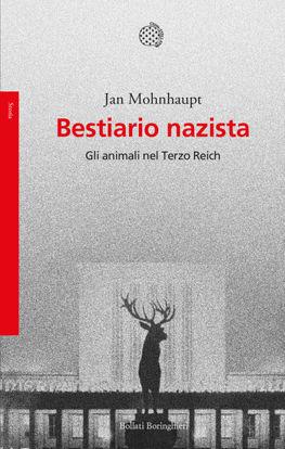 Immagine di BESTIARIO NAZISTA. GLI ANIMALI NEL TERZO REICH