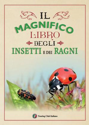 Immagine di MAGNIFICO LIBRO DEGLI INSETTI E DEI RAGNI. EDIZ. A COLORI (IL)