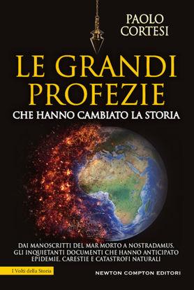 Immagine di GRANDI PROFEZIE CHE HANNO CAMBIATO LA STORIA. DAI MANOSCRITTI DEL MAR MORTO A NOSTRADAMUS, GLI I...