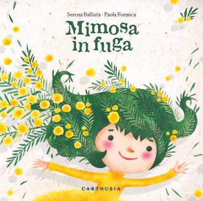 Immagine di MIMOSA IN FUGA. EDIZ. A COLORI