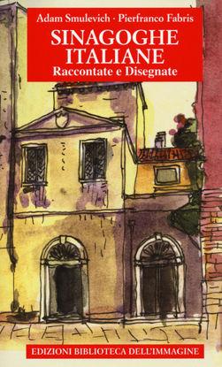Immagine di SINAGOGHE ITALIANE. RACCONTATE E DISEGNATE. EDIZ. A COLORI