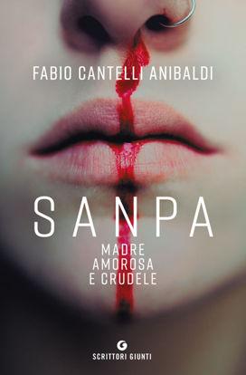 Immagine di SANPA, MADRE AMOROSA E CRUDELE