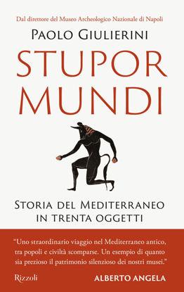 Immagine di STUPOR MUNDI. STORIE DEL MEDITERRANEO IN TRENTA OGGETTI