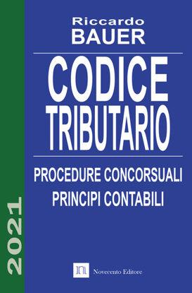 Immagine di CODICE TRIBUTARIO 2021. PROCEDURE CONCORSUALI. PRINCIPI CONTABILI