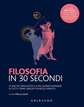 Immagine di FILOSOFIA IN 30 SECONDI