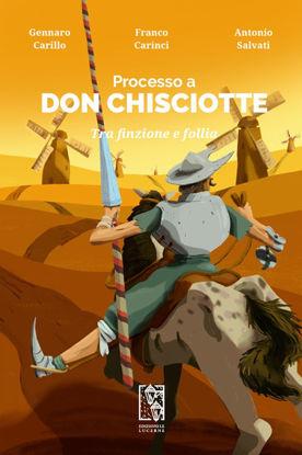 Immagine di PROCESSO A DON CHISCIOTTE. FRA FINZIONE E FOLLIA