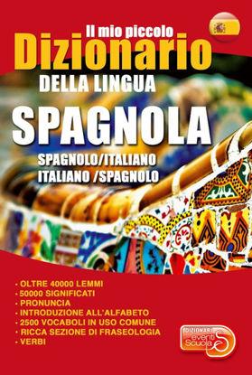 Immagine di IL MIO PICCOLO DIZIONARIO DELLA LINGUA SPAGNOLA. DIZIONARIO SPAGNOLO-ITALIANO, ITALIANO-SPAGNOLO.