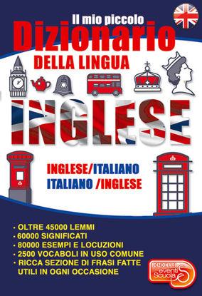 Immagine di MIO PICCOLO DIZIONARIO DELLA LINGUA INGLESE. DIZIONARIO INGLESE-ITALIANO ITALIANO-INGLESE DALLE ...