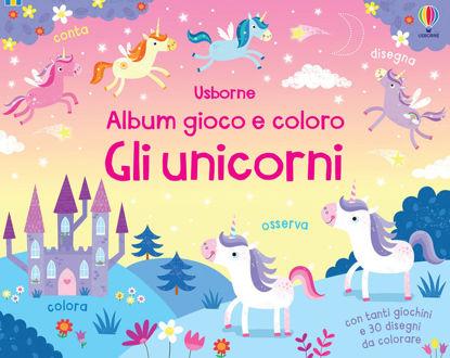 Immagine di UNICORNI. ALBUM GIOCO E COLORO. EDIZ. ILLUSTRATA