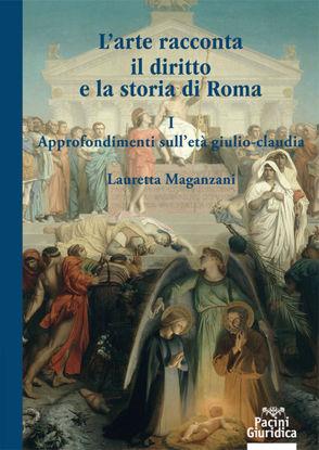Immagine di L` ARTE RACCONTA IL DIRITTO E LA STORIA DI ROMA VOL.1