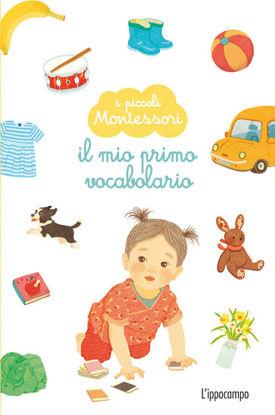 Immagine di MIO PRIMO VOCABOLARIO. I PRIMI MONTESSORI (IL)
