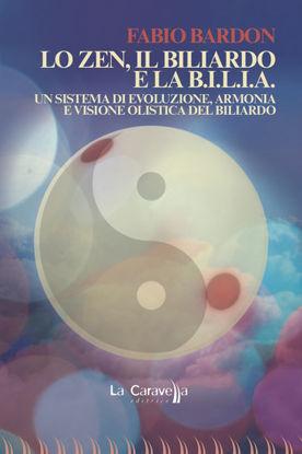 Immagine di ZEN, IL BILIARDO E LA B.I.L.I.A. UN SISTEMA DI EVOLUZIONE, ARMONIA E VISIONE OLISTICA DEL BILIAR...