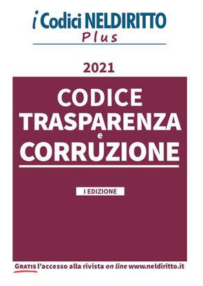 Immagine di CODICE DELL`ANTICORRUZIONE E DELLA TRASPARENZA. 2021