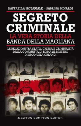 Immagine di SEGRETO CRIMINALE. LA VERA STORIA DELLA BANDA DELLA MAGLIANA