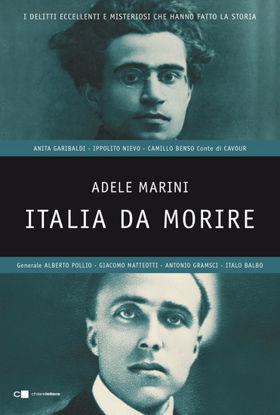 Immagine di ITALIA DA MORIRE. I DELITTI ECCELLENTI E MISTERIOSI CHE HANNO FATTO LA STORIA