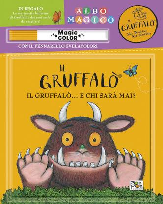Immagine di GRUFFALO`... CHI SARA` MAI? IL GRUFFALO`. ALBO MAGICO. EDIZ. A COLORI. CON GADGET (UN)