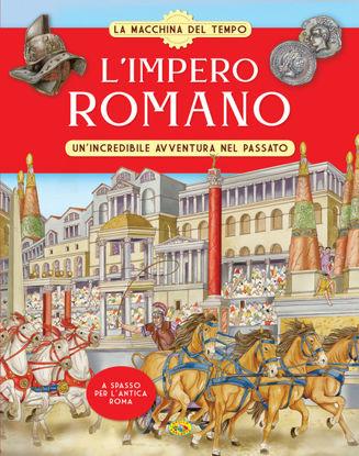 Immagine di IMPERO ROMANO. UN`INCREDIBILE AVVENTURA NEL PASSATO. LA MACCHINA DEL TEMPO (L`)