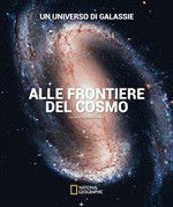 Immagine di UNIVERSO DI GALASSIE. ALLE FRONTIERE DEL COSMO (UN)