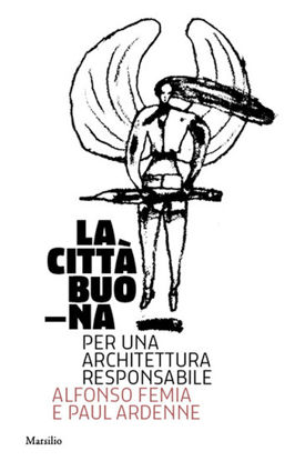 Immagine di CITTA` BUONA. PER UNA ARCHITETTURA RESPONSABILE.  (LA)