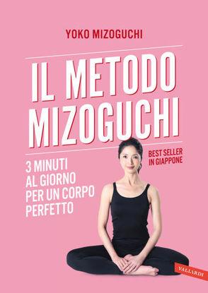 Immagine di METODO MIZOGUCHI. 3 MINUTI AL GIORNO PER UN CORPO PERFETTO (IL)