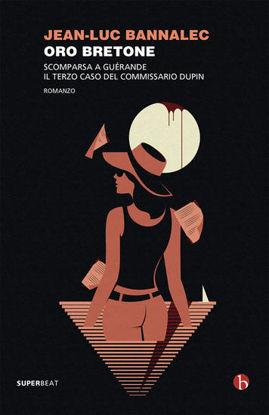 Immagine di ORO BRETONE. SCOMPARSA A GUE`RANDE. IL TERZO CASO DEL COMMISSARIO DUPIN
