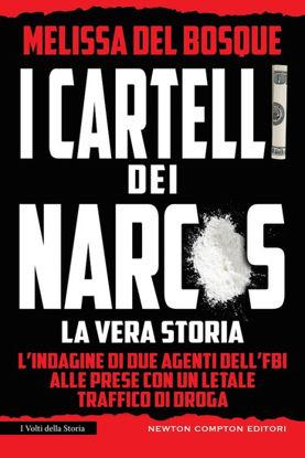 Immagine di CARTELLI DEI NARCOS. LA VERA STORIA (I)