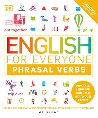 Immagine di ENGLISH FOR EVERYONE. ENGLISH PHRASAL VERBS. CON FILE AUDIO PER IL DOWNLOAD