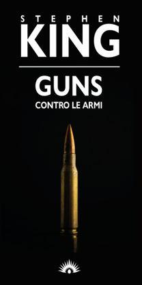 Immagine di GUNS. CONTRO LE ARMI