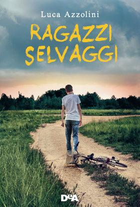 Immagine di RAGAZZI SELVAGGI