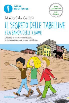Immagine di SEGRETO DELLE TABELLINE E LA BANDA DELLE 3 EMME. EDIZ. AD ALTA LEGGIBILITA` (IL)