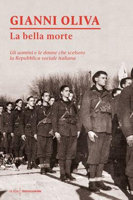 Immagine di BELLA MORTE. STORIA DELLA REPUBBLICA SOCIALE ITALIANA (LA)