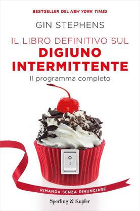 Immagine di LIBRO DEFINITIVO SUL DIGIUNO INTERMITTENTE. IL PROGRAMMA COMPLETO (IL)