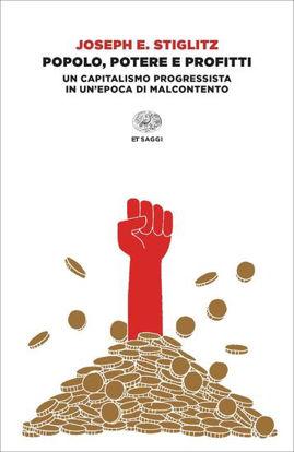 Immagine di POPOLO, POTERE E PROFITTI. UN CAPITALISMO PROGRESSISTA IN UN`EPOCA DI MALCONTENTO