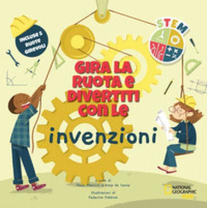 Immagine di GIRA LA RUOTA E DIVERTITI CON LE INVENZIONI. STEM