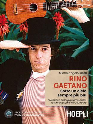 Immagine di RINO GAETANO. SOTTO UN CIELO SEMPRE PIU` BLU