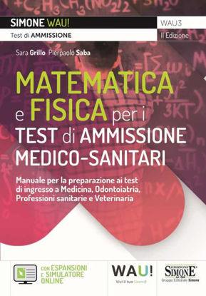 Immagine di MANUALE DI MATEMATICA E FISICA PER I TEST DI AMMISSIONE MEDICO-SANITARI.