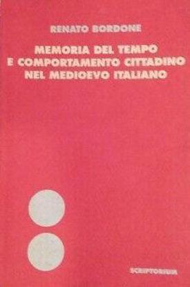 Immagine di MEMORIA DEL TEMPO E COMPORTAMENTO CITTADINO MEDIOEVO ITALIANO