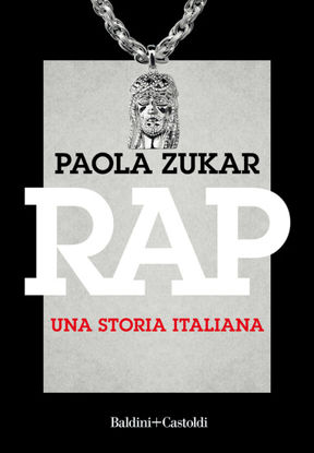 Immagine di RAP. UNA STORIA ITALIANA