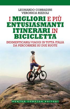 Immagine di MIGLIORI E PIU` ENTUSIASMANTI ITINERARI BICICLETTA (I)