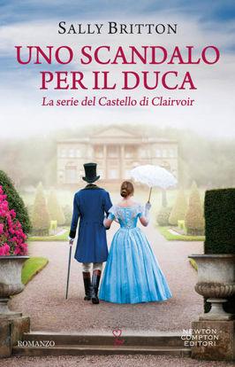 Immagine di SCANDALO PER IL DUCA. LA SERIE DEL CASTELLO DI CLAIRVOIR (UNO)