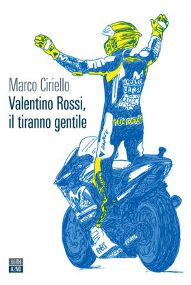 Immagine di VALENTINO ROSSI, IL TIRANNO GENTILE